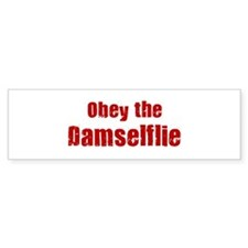 Obey the Damselflie Bumper Bumper Sticker