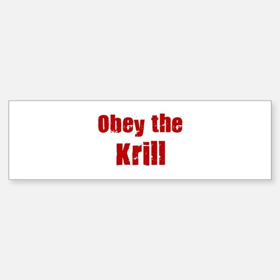 Obey the Krill Bumper Bumper Bumper Sticker