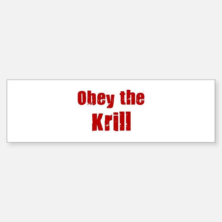 Obey the Krill Bumper Bumper Bumper Sticker