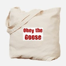 Obey the Goose Tote Bag