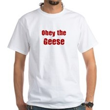 Obey the Geese Shirt
