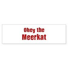 Obey the Meerkat Bumper Bumper Sticker