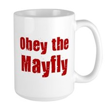 Obey the Mayfly Mug