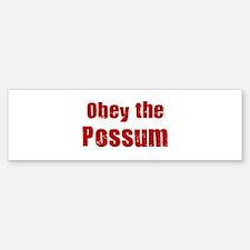 Obey the Possum Bumper Bumper Bumper Sticker