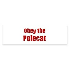 Obey the Polecat Bumper Bumper Sticker