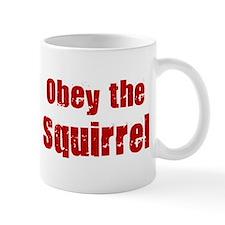 Obey the Squirrel Mug