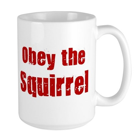 Obey the Squirrel Large Mug