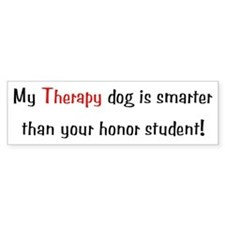 My Therapy is smarter.... Bumper Sticker