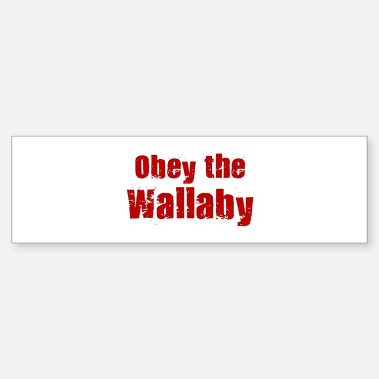 Obey the Wallaby Bumper Bumper Bumper Sticker