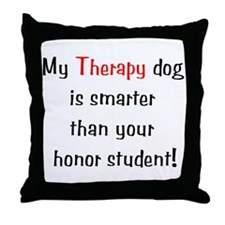 My Therapy is smarter.... Throw Pillow