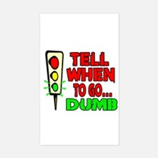 Tell Me When To Go.. -- T-SHI Rectangle Decal