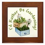 I'd Rather Be Gardening Framed Tile