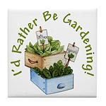 I'd Rather Be Gardening Tile Coaster