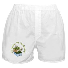 I'd Rather Be Gardening Boxer Shorts