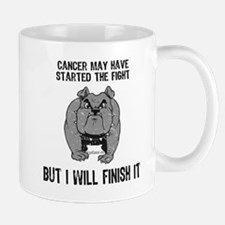 Cancer Started the Fight Mug