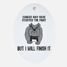 Cancer Started the Fight Oval Ornament