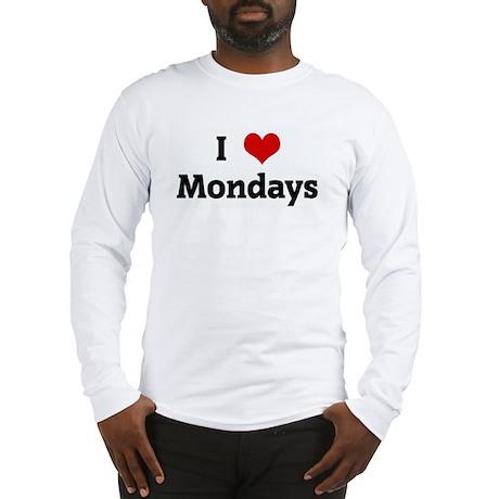 I Love Mondays Long Sleeve T-Shirt