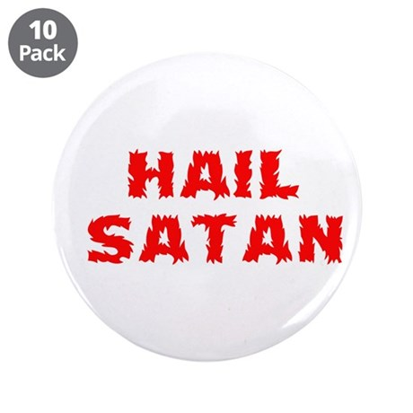 "Hail Satan 3.5"" Button (10 pack)"