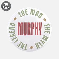 """Murphy Man Myth Legend 3.5"""" Button (10 pack)"""