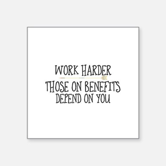 Work harder. Those on benefits depend on y Sticker