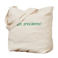 got presidente? Tote Bag