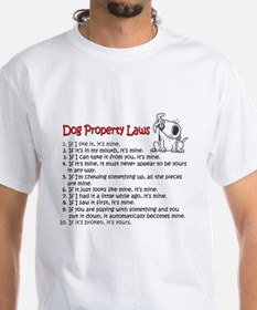 Dog Property Laws Shirt