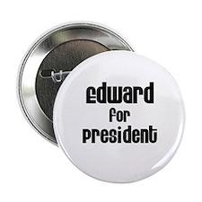 Edward for President Button