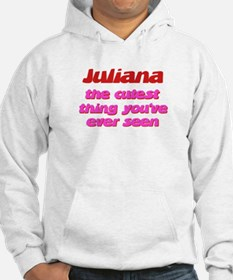 Juliana - The Cutest Ever Hoodie Sweatshirt