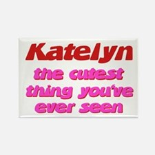 Katelyn - The Cutest Ever Rectangle Magnet