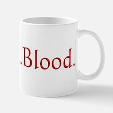 Mmm... Blood. Mug
