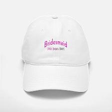 Bridesmaid (AKA Bride's Bitch) Baseball Baseball Cap