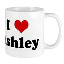 I Love Ashley Mug