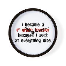 1st Grade Suck at Everything Wall Clock