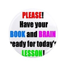 "Have your BOOK and BRAIN read 3.5"" Button"