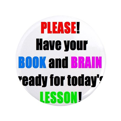 """Have your BOOK and BRAIN read 3.5"""" Button"""