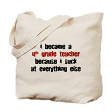 4th Grade Suck at Everything Tote Bag
