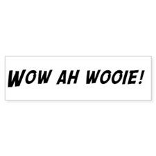 Wow ah wooie! Bumper Bumper Sticker
