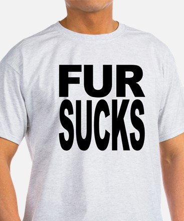 Fur Sucks T-Shirt