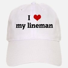I Love my lineman Baseball Baseball Cap