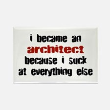Architect Suck at Everything Rectangle Magnet