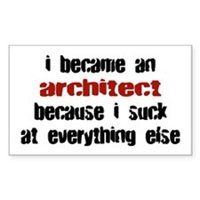 Architect Suck at Everything Rectangle Decal