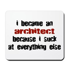 Architect Suck at Everything Mousepad