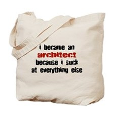 Architect Suck at Everything Tote Bag