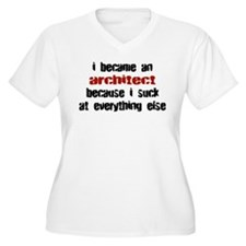 Architect Suck at Everything T-Shirt