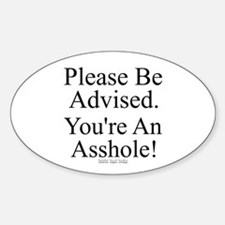 Please Be Advised Oval Decal