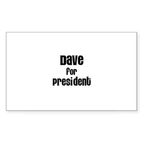 Dave for President Rectangle Sticker