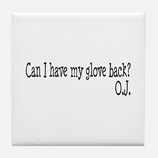 Can I Have My Glove Back Tile Coaster