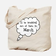 """""""Breaking Out March"""" Tote Bag"""