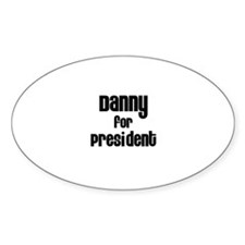 Danny for President Oval Decal