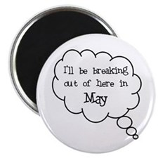 """Breaking Out May"" Magnet"